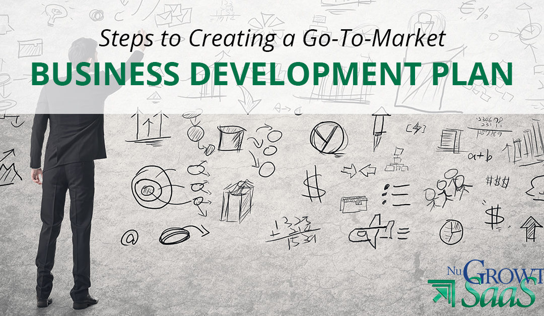Steps to Creating a Go-To-Market Business Development Plan